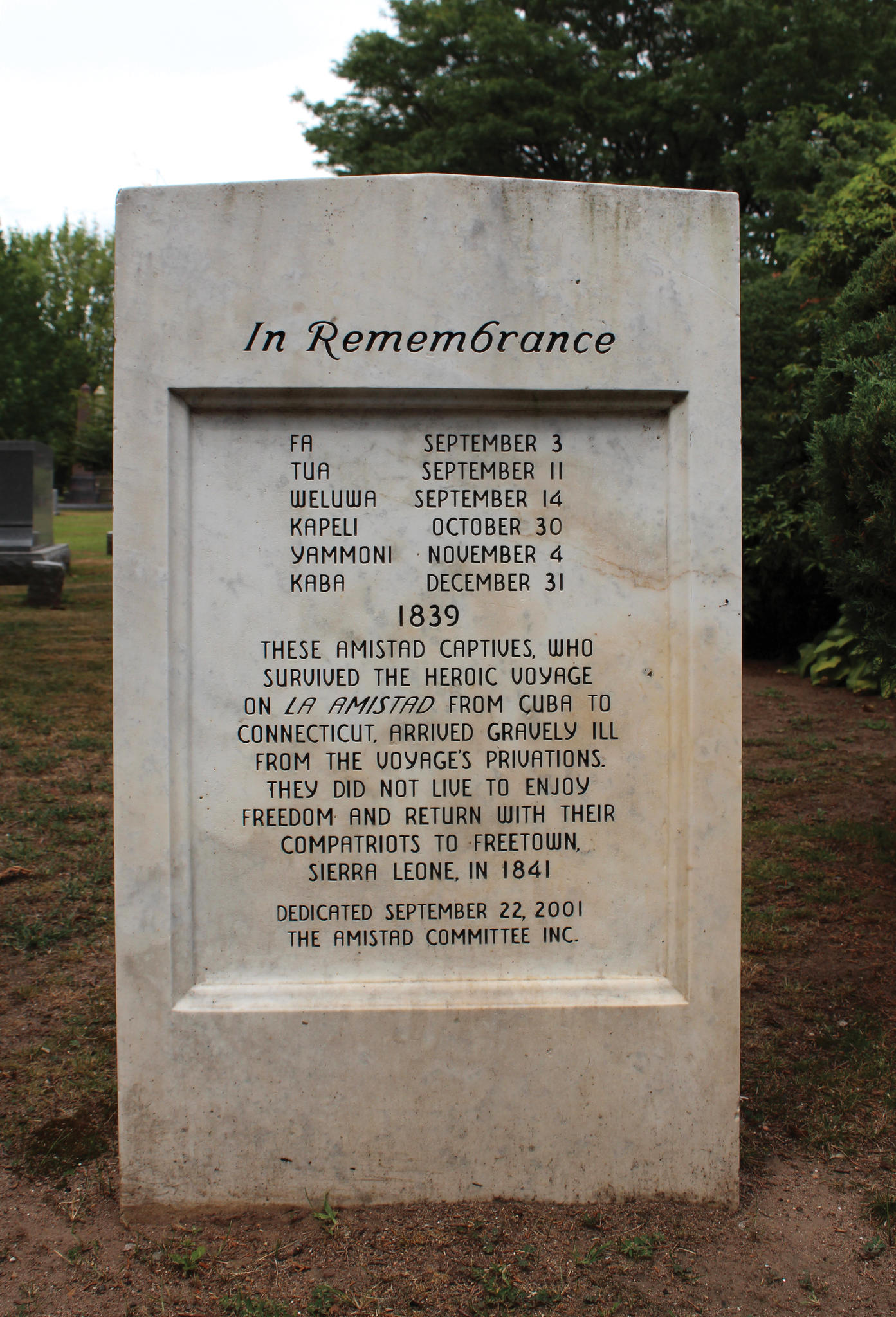 "<span style=""background-color:transparent"">Gravestone honoring the six men of the Amistad buried in the Grove Street Cemetery who died in New Haven, September 3–December 31, 1839: </span><span style=""background-color:transparent"">Fa,</span><span style=""background-color:transparent""> September 3; </span><span style=""background-color:transparent"">Tua,</span><span style=""background-color:transparent""> September 11; </span><span style=""background-color:transparent"">We-lu-wa,</span><span style=""background-color:transparent""> September 14; </span><span style=""background-color:transparent"">Ka-pe-li,</span><span style=""background-color:transparent""> October 30; </span><span style=""background-color:transparent"">Yam-mo-ni,</span><span style=""background-color:transparent""> November 4; and </span><span style=""background-color:transparent"">Ka-ba,</span><span style=""background-color:transparent""> December 31.</span><span style=""background-color:transparent""> </span><span><span style=""background-color:transparent"">Location: B Magnolia</span></span>"